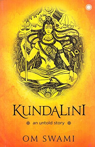 Kundalini : An Untold Story By Om Swami