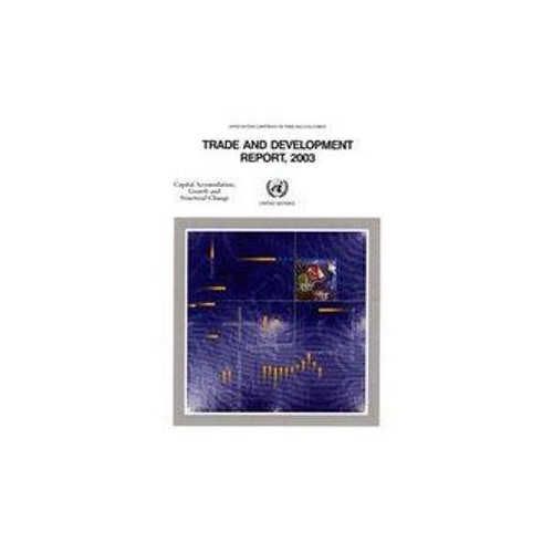 Trade and Development Report 2003 By United Nations