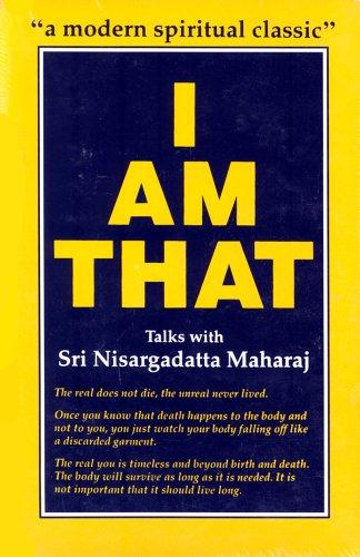 I am That: Talks with Sri Nisargadatta Maharaj by Sudhakar S. Dikshit