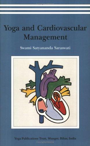 Yoga and Cardiovascular Management By Satyananda Saraswati