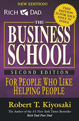 Rich Dad's the Business School By Robert T. Kiyosaki