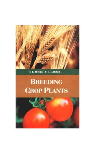 Breeding Crop Plants By Herbert Kendall Hayes