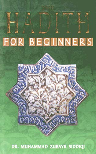 The Hadith for Beginners By Muhammad Zubayr Siddiqui