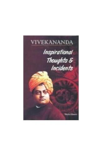 VIVEKANANDA Inspirational Thoughts & Incidents By MONIKA KHANNA