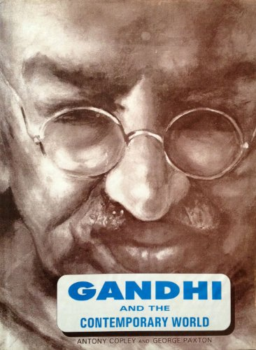 Gandhi and the Contemporary World By Antony Copley