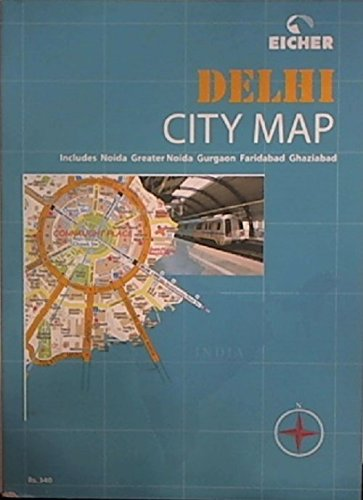 Delhi City Map By Eicher Goodearth Limited