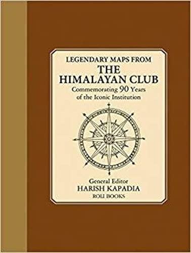 Legendary Maps From The Himalayan Club By Harish Kapadia