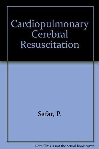 Cardiopulmonary Cerebral Resuscitation By P. Safar
