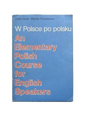 W Polsce po polsku: An elementary Polish course for English speakers (Polish Edition) By Maria Grala