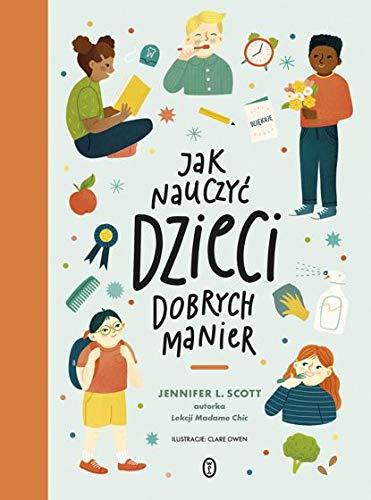 Jak nauczy? dzieci dobrych manier By Jennifer L. Scott