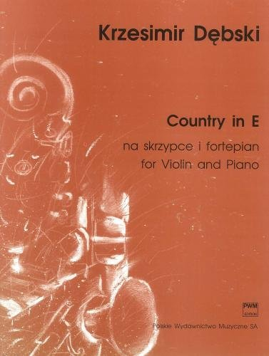 Debski: Country in E PWM (Violin & Piano) By Krzesimir Debski