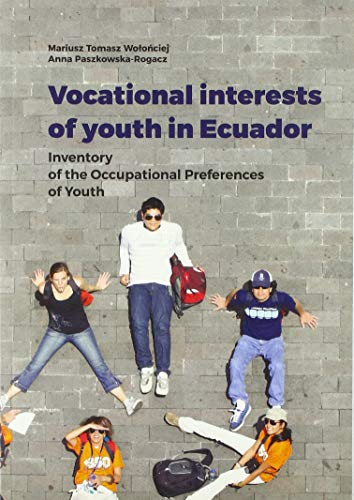 Vocational Interests of Youth in Ecuador - Inventory of the Occupational Preferences of Youth By Mariusz Tomasz Wolonciej