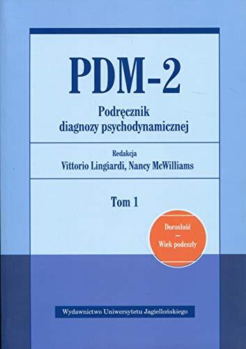 PDM-2 Podrecznik diagnozy psychodynamicznej Tom 1: Doroslosc Wiek podeszly By Opracowanie zbiorowe