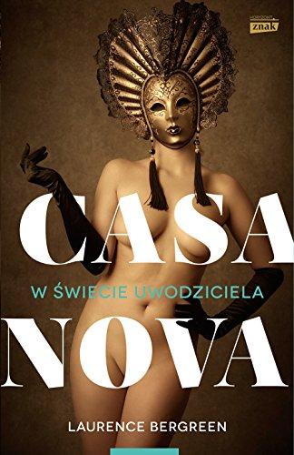 Casanova W swiecie uwodziciela By Laurence Bergreen