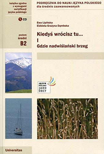 Kiedys wrocisz tu... Czesc 1 + CD Podrecznik do nauki jezyka polskiego dla srednio zaawansowanych By Elzbieta Grazyna Dambska
