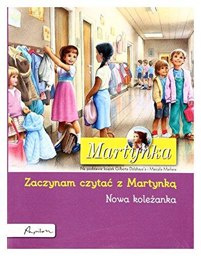 Martynka Zaczynam Czytac Z Martynka Nowa Kolezanka By Sconosciuto