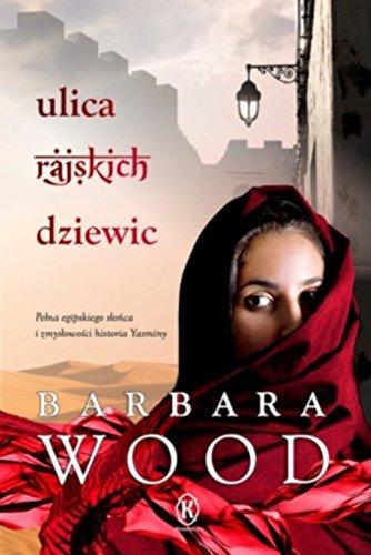 Ulica rajskich dziewic By Barbara Wood