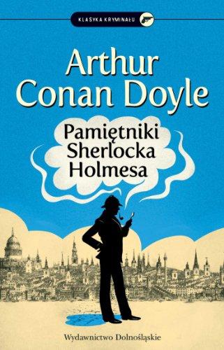 Pamietniki Sherlocka Holmesa By Arthur Conan Doyle