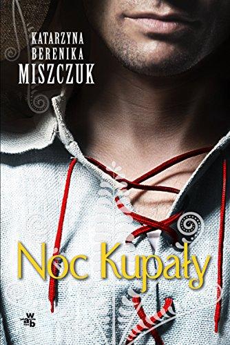 Noc Kupaly By Katarzyna Berenika Miszczuk