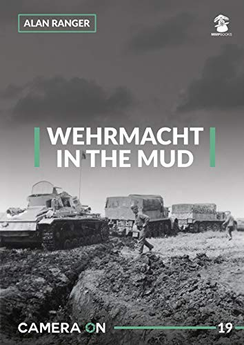 Wehrmacht in the Mud By Alan Ranger