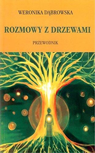 Rozmowy z drzewami By Weronika Dabrowska