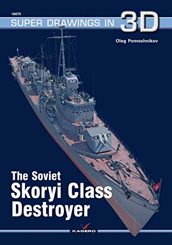 The Soviet Skoryi Class Destroyer By Oleg Pomoshnikov