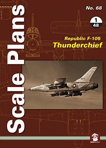 Scale Plans 68: Republic F-105 Thunderchief 1/48 Scale By Dariusz Karnas