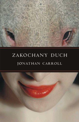 Zakochany duch By Jonathan Carroll