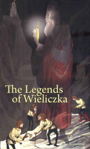 The legends of Wieliczka By Zbigniew Iwanski