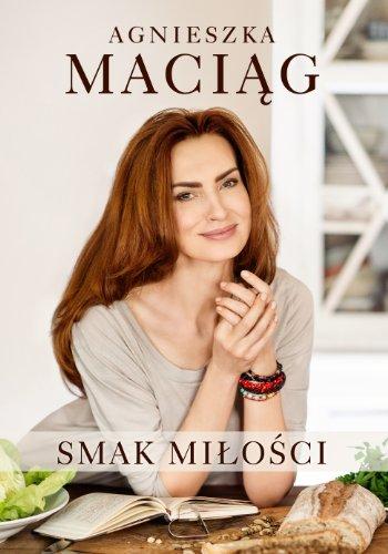 Smak milosci By Agnieszka Maciag