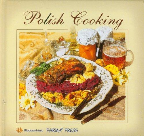 Polish Cooking Kuchnia Polska: wersja angielska By Izabella Byszewska