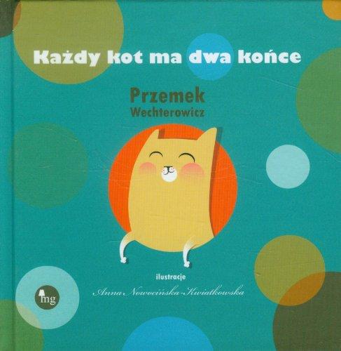 Kazdy kot ma dwa konce By Przemyslaw Wechterowicz