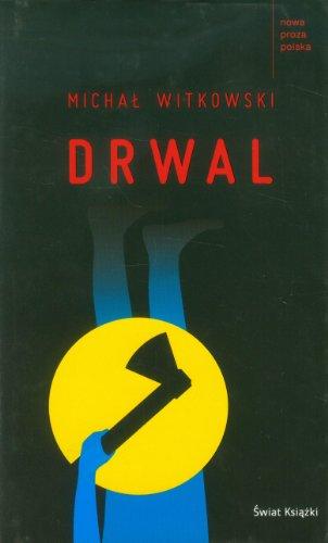 Drwal By Michal Witkowski