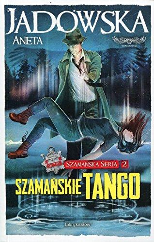 Szamanskie tango Szamanska Seria 2 By Aneta Jadowska