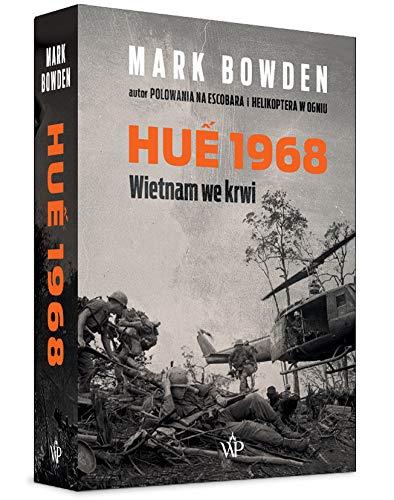 Hue 1968: Wietnam we krwi By Mark Bowden