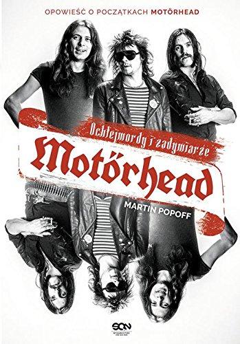 Motorhead Ochlejmordy i zadymiarze By Martin Popoff