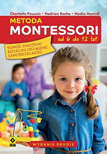 Metoda Montessori od 6 do 12 lat By Charlotte Poussin