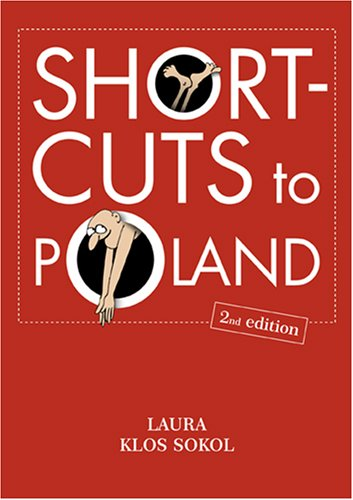 Shortcuts to Poland By Laura Klos Sokol