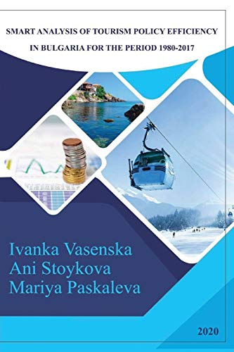 Smart Analysis of Tourism Policy Efficiency in Bulgaria for the Period 1980-2017 By Ivanka Vasenska