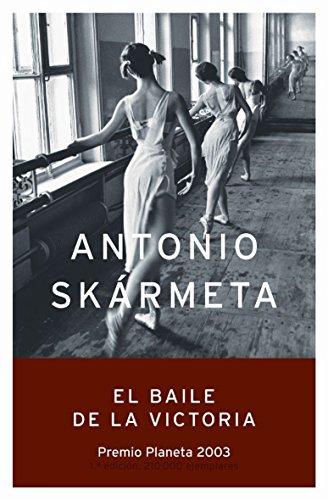 El Baile de La Victoria / Victory Dance By Antonio Skarmeta