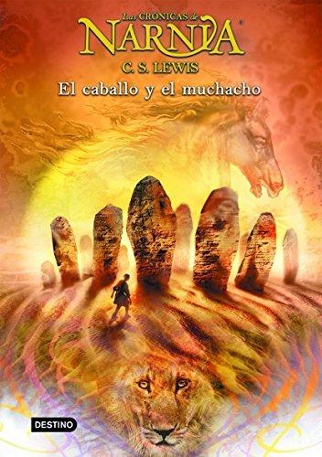 Narnia III - El Caballo y El Muchacho By C S Lewis
