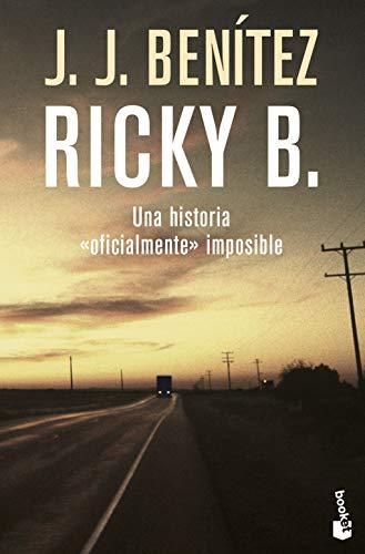 Ricky B: Una Historia Oficialmente Impos By J. J. Bentez