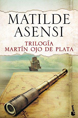Trilogía Martín ojo de plata By Matilde Asensi