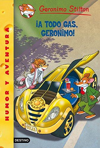 Geronimo Stilton 59. ¡A todo gas, Geronimo! By Geronimo Stilton