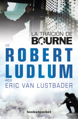 La Traicion de Bourne By Robert Ludlum