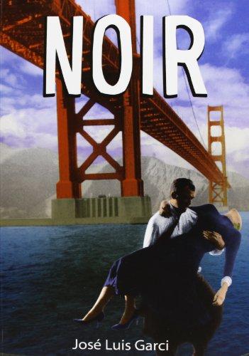 Noir By Jos Luis Garci