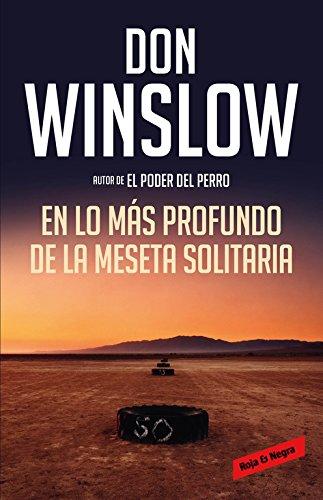 Los misterios de Neal Carey 3. En lo más profundo de la Meseta Solitaria By Don Winslow