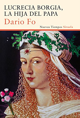 Lucrecia Borgia, la hija del Papa / Lucrezia Borgia, daughter of Pope (Nuevos Tiempos) By Dario Fo