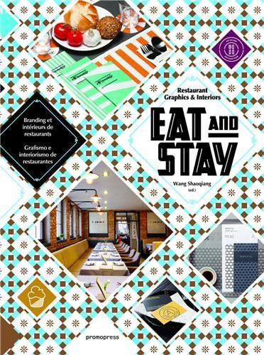 Eat and Stay - Restaurant Graphics and Interiors