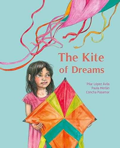 The Kite of Dreams By Pilar Lopez Avila